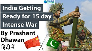 India Getting Ready for 15 days Intense War against China and Pakistan Current Affairs 2020 #UPSC