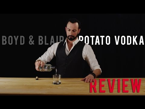Boyd & Blair Potato based Vodka Review – Best Drink Recipes