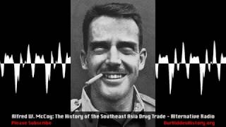 Alfred W. McCoy: The History Of The Southeast Asian Drug Trade