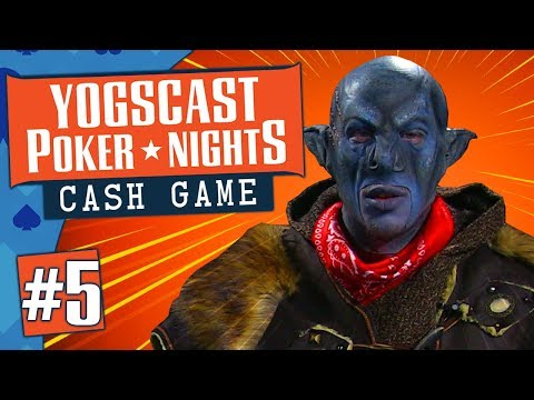 Yogscast Poker Nights | Cash Games #5 - Cowboys and Orcs