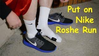Put on Nike Roshe Run & Nike Elite Socks
