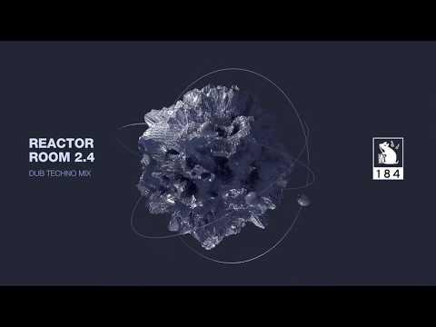 Reactor Room 2.4   Dub Techno Mix
