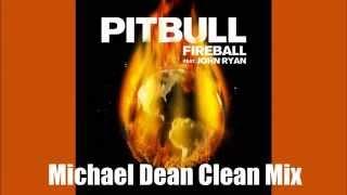 Fireball (Completely Clean Mix) by Pitbull (feat. John Ryan)