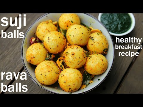 sooji balls recipe – easy breakfast | semolina balls | सूजी बॉल्स रेसिपी | rava balls