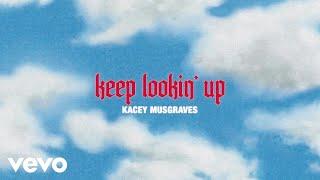 Kacey Musgraves Keep Lookin' Up