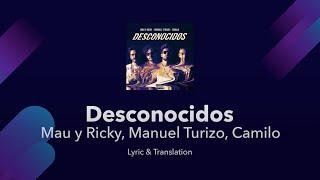 Mau y Ricky Manuel Turizo Camilo  Desconocidos Lyrics English and Spanish  Translation  Meaning