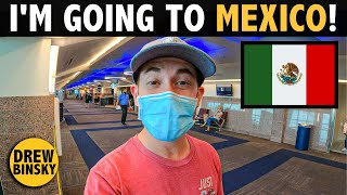 Im Going To MEXICO 🇲🇽 (First Trip In 6 Months)
