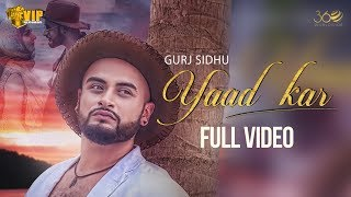 Gurj Sidhu | Yaad Kar | Full Video | Kaos | VIP Records | 360 Worldwide | Latest Punjabi Song 2018