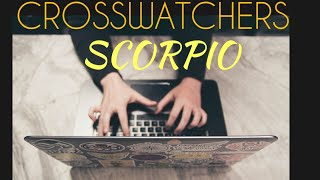 SCORPIO NEEDS YOU TO UNDERSTAND RIGHT NOW - CROSSWATCHWERS JULY