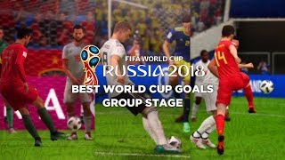 World Cup 2018 Best Group Stage Goals (FIFA 18 Remake)