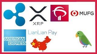 American Express China LianLian Ripple - Bradesco MUFG Ripple - Nasdaq XRP - Dilip Rao - XRParrot