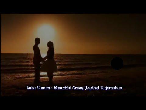 Luke Combs  - Beautiful Crazy (Lyrics Terjemahan)