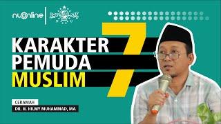Karakter Pemuda Islam Sejati dalam Al-Qur'an - Gus Hilmy Muhammad