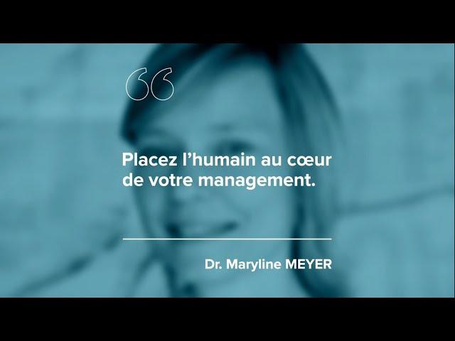 Episode 7 – Dr. Maryline MEYER – «Placez l'humain au cœur de votre management.»
