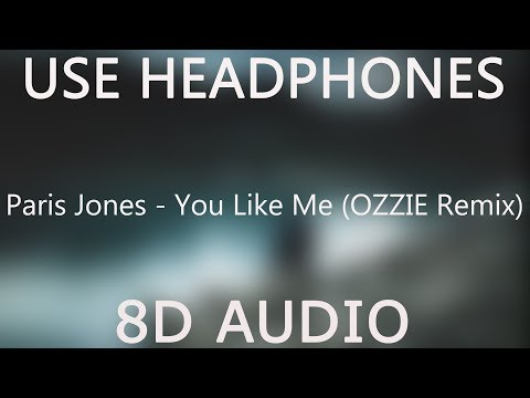 Paris Jones - You Like Me (OZZIE Remix) (8D Audio) - 8DN