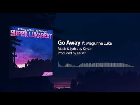 【VOCALOID Original】Go Away【Megurine Luka】