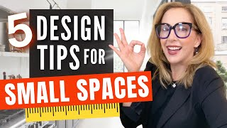 TOP 5 DESIGN TIPS for SMALL SPACES