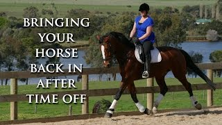 WORKING THE HORSE AFTER TIME OFF OR INJURY - Dressage Mastery TV Episode 38