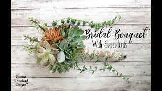 DIY Bridal Bouquet With Succulents  (Succulent Bouquet)