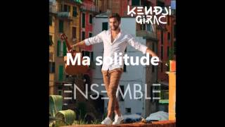 Kendji Girac   Ma Solitude