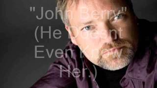 John Berry - He Doesnt Know Even Her.
