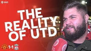THE REALITY OF MAN UTD | Man Utd 1 Liverpool 1 - Stephen Howson Fan Cam
