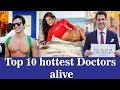 Top 10 most handsome and sexiest doctors alive