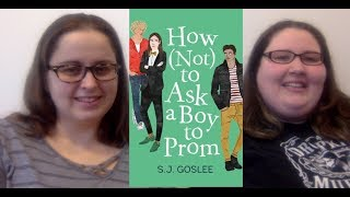 How (Not) To Ask a Boy To Prom by S. J.  Goslee