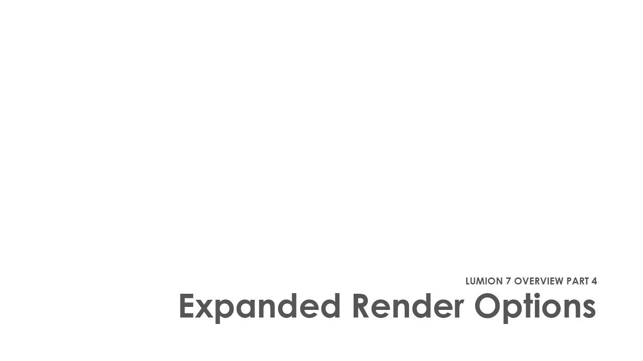 Lumion 7の新機能 - パート4 - 拡張レンダリングオプション