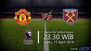 Sesaat lagi Live Streaming RCTI Liga Inggris Manchester United Vs West Ham, Sabtu Pukul 23.30 WIB