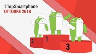 Migliori Smartphone Android (Ottobre 2018) #TopSmartphone TuttoAndroid
