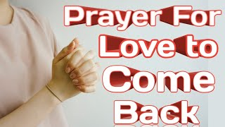 Miracle prayer for love to come back | Most Powerful Prayer To Bring Back Ex soulmate