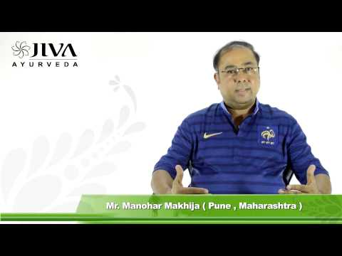 Mr. Manohar Makhija's Story of Healing-Ayurvedic Treatment of Indigestion