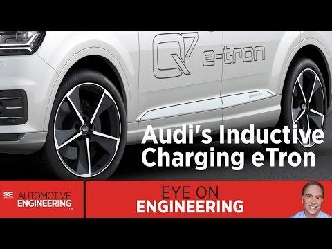 SAE Eye on Engineering: Audi's Inductive Charging eTron