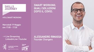 Youtube: Skills Journey | SMART WORKING, QUALI SOLUZIONI DOPO IL COVID