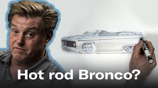 First-gen Ford Bronco Gets A Redesign | Chip Foose Draws A Car