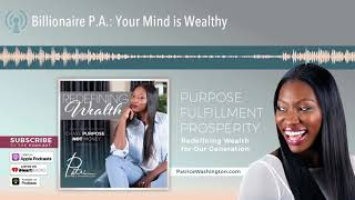 Billionaire P.A.: Your Mind is Wealthy