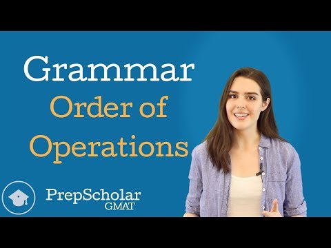 Grammar Order of Operations: Prioritizing GMAT Sentence Correct...