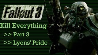 Fallout 3: Kill Everything - Part 3 - Lyons' Pride