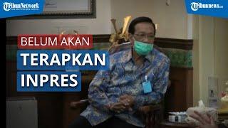 Jokowi Keluarkan Inpres soal Pelanggar Protokol Kesehatan, Sri Sultan HB X: DIY Belum akan Terapkan