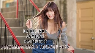 DJ DALINDA JAMILAH MAIMUNAH | BREAKBEAT REMIX 2019 PALING ENAK BRO