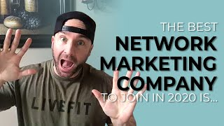 Best Network Marketing Company to Join in 2020