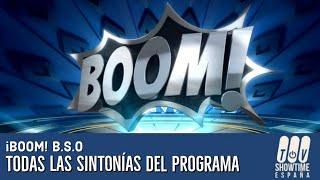 ¡BOOM! B.S.O | Todas Las Sintonías Del Programa