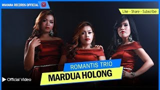 Download Video ROMANTIS TRIO - Mardua Holong (Official Music Video) - Lagu Batak Terpopuler 2018 MP3 3GP MP4