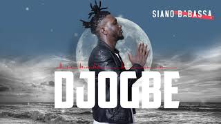 Siano Babassa  Djogbé (AUDIO OFFICIEL)