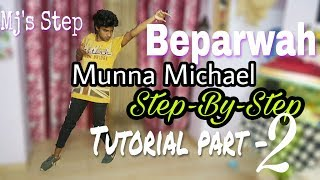 Beparwah (Tiger Shroff) | Munna Michael | Step by Step Dance Tutorial by Rohit