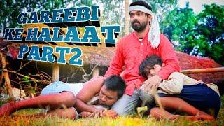 GAREEBI KE HALAAT PART2 | Short Film | Ye Dosti...