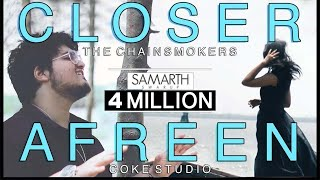 CLOSER / AFREEN [Mashup Cover] Samarth Swarup (The Chainsmokers | Rahat Fateh  Momina)