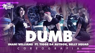 Dumb - Imani Williams ft. Tiggs Da Author, Belly Squad - Hit Mania | CHOREOGRAPHY