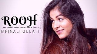 Rooh | Tere Bina Jeena | Female Version | Mrinali Gulati | Tej Gill